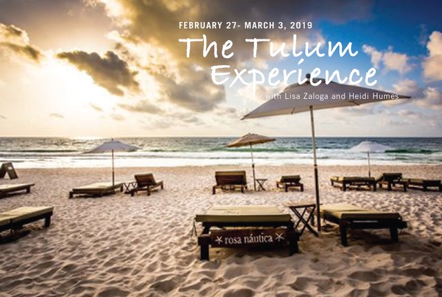 The Tulum Experience - February 27 - March 3: with Lisa Zaloga and Heidi Humes