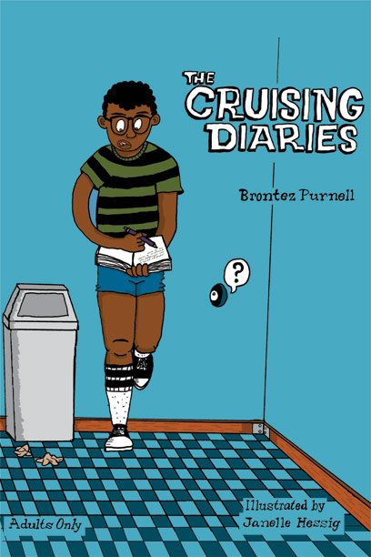 Ride shotgun on Brontez Purnell's sexual misadventures through Oakland in  The Cruising Diaries . Illustrated by Janelle Hessig. NEW EDITION COMING SOON!