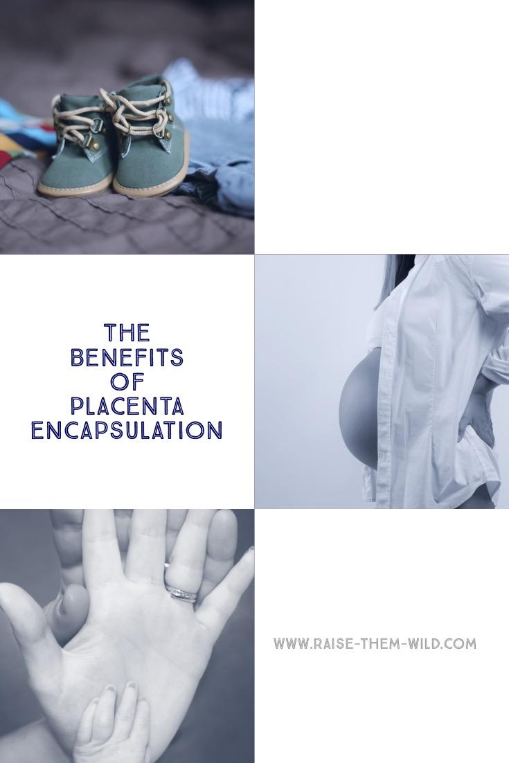 The benefits of placenta encapsulation