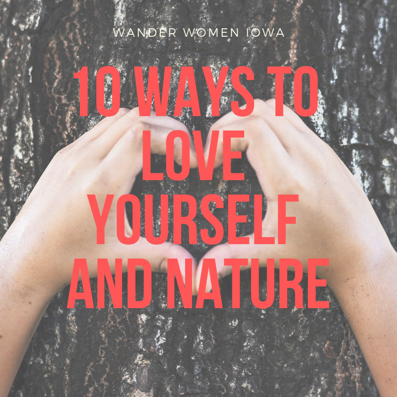10 ways to love yourself and nature.png