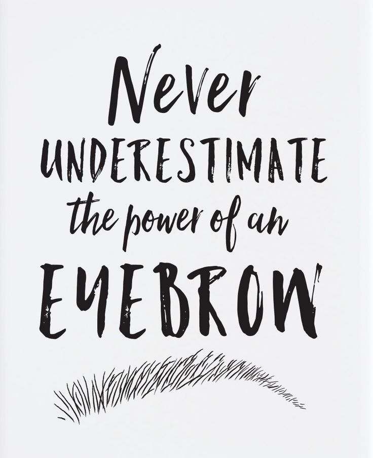 58f2c4df19ce703a6164f68b88442f8d--brow-quotes-eyebrows-brows-quote.jpg