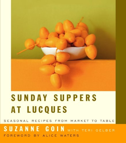 Sunday Suppers at Lucques, by Suzanne Goin