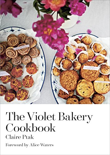 The Violet Bakery Cookbook, by Claire Ptak