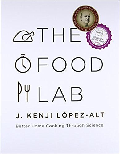 The Food Lab, by J. Kenji López-Alt