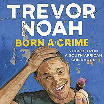"Born a Crime: Stories from a South African Childhood - ""If you're black in South Africa, speaking English is the one thing that could give you a leg up. English is the language of money. English comprehension is equated to intelligence.""-Trevor Noah"