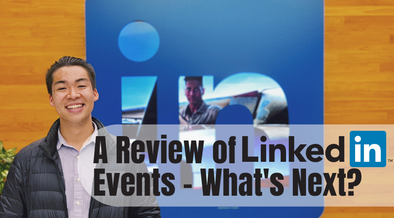 A Review of LinkedIn Events - What's Next? -