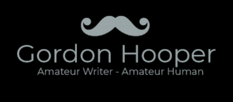 Gordon Hooper - Amateur writer - Amateur human