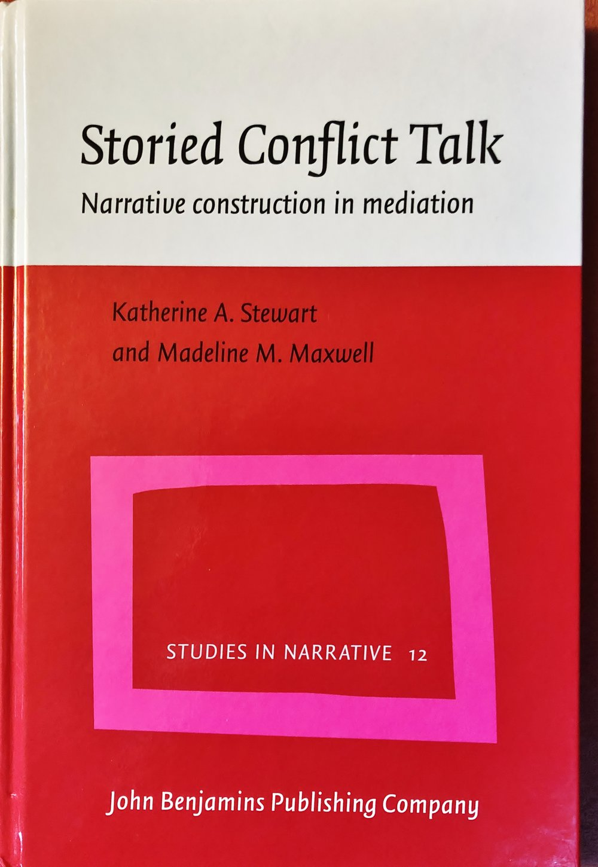 Storied Conflict Talk - Kate Stewart, PhDMadeline Maxwell, PhD
