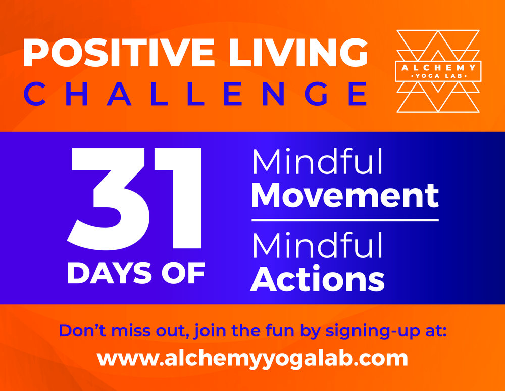 Welcome the new year with positive intentions. - Join us for a 31 day Positive Living Challenge. discover how the benefits you cultivate on your mat transform your day. Positive Vibes start Here.