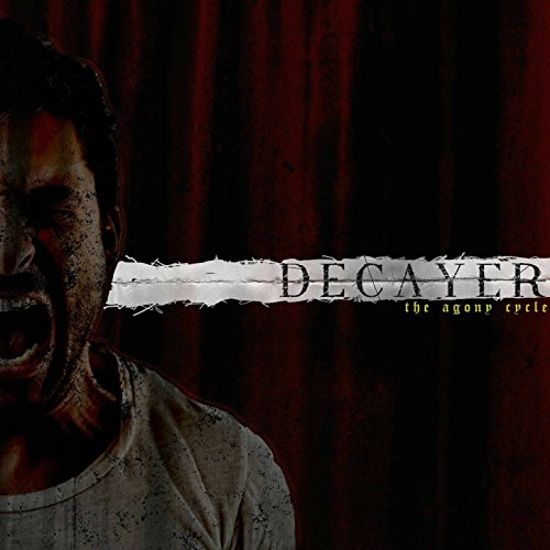 Listen to Decayer's The Agony Cycle on Spotify, Google Play, and Deezer. Decayer is a We Are Triumphant Records artist.