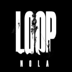 LOOP NOLA