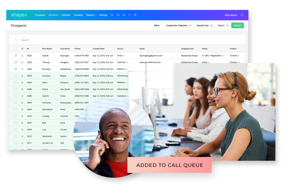 Call more prospects. - Make phone calls directly from Shape with a single click for seamless customer interactions.