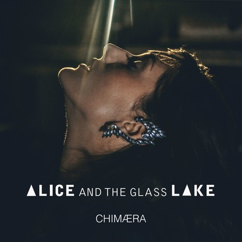 Alice and the Glass Lake • Chimaera (2016)