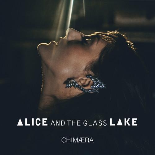 Alice and the Glass Lake • Chimaera (2016)