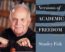 FREE SPEECH 2: There's No Such Thing As Free Speech! With Stanley Fish - With Professor Stanley Fish, Benjamin N. Cardozo School of Law, Yeshiva UniversityREAD MORE