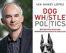 FREE SPEECH 22: Where do these controversies start – a deep dive into American politics from the 1960s till today. - Professor Ian Haney López, University of California at BerkeleyREAD MORE