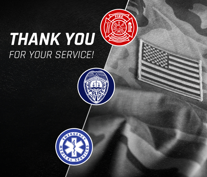 Veterans, Law Enforcement, First Responders.