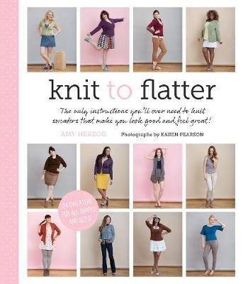 One of Amy Herzog's books giving tips on knitting more wearable sweaters.