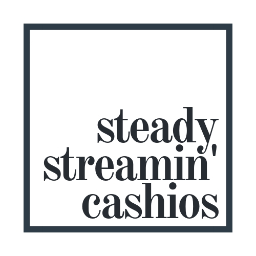 Steady Streamin' Cashio's