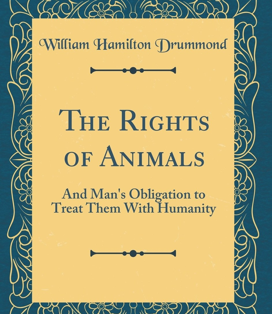 The Rights of Animals and Man's Obligation to Treat Them with Humanity.jpg