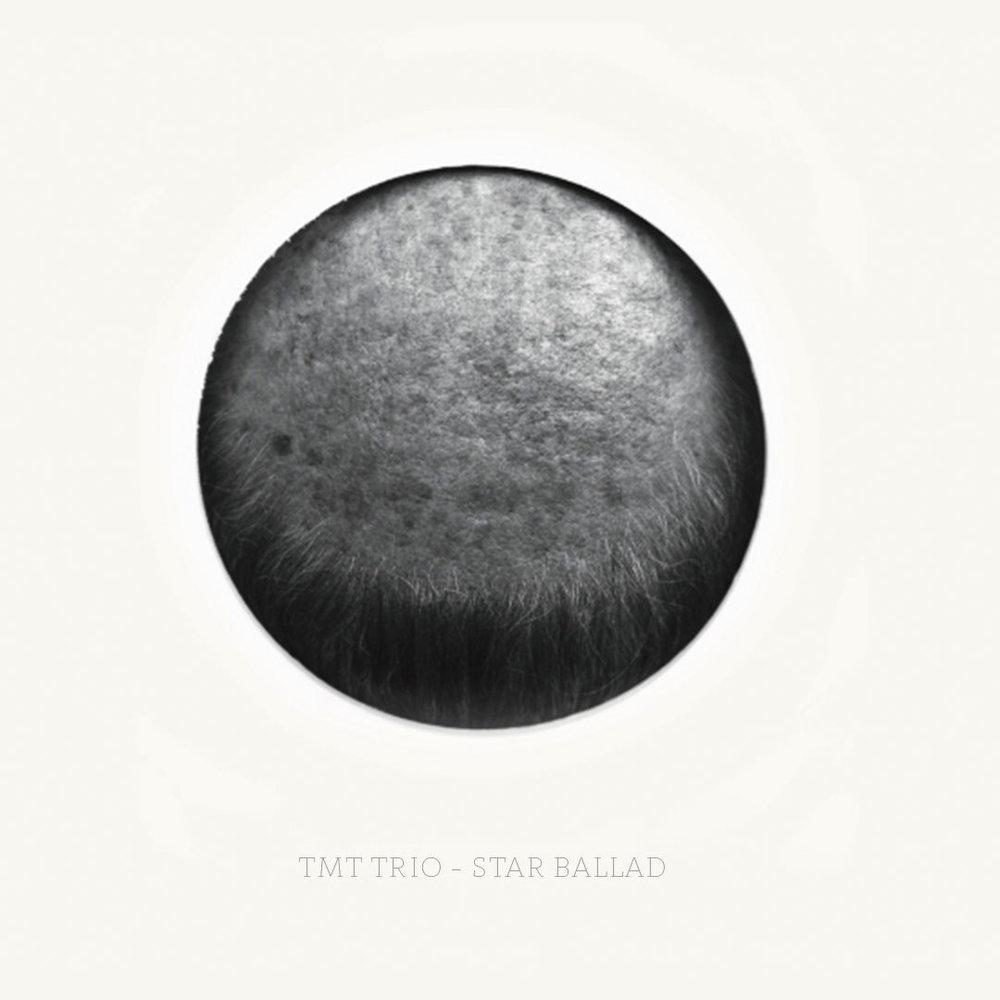 "TMT Trio - New Album - ""Star Ballad"""