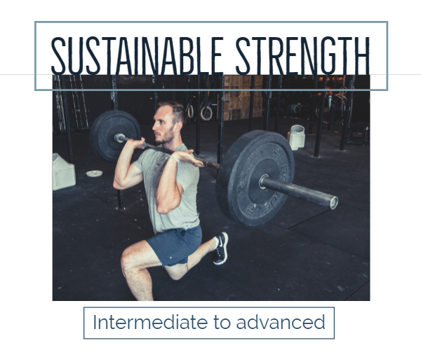 - Sustainable Strength is designed for exercise enthusiasts with barbell strength training experience. This plan consists of 4 primary training days per week with an optional 5th recovery day. Our sophisticated programming is based on supersets and full body splits. We combine circuit work with bodybuilding and powerlifting movements. Written by two competitive lifters, strength coaches, and physical therapists, sustainable strength is challenging enough for those who spend daydreams visualizing proper squat form but still scalable enough to work for the less hardcore lifter.These workouts are engaging, fatiguing, and tiring in all the right ways. With long warm-ups, dedicated mobility work for the day, and cardio circuits worked in, each session is designed to standalone as all you ever need to do in the gym. There is emphasis on shoulder, back, and hip health as well as grunt work to improve your aerobic capacity and pump work to improve your physique and muscle definition This balanced approach will make you into a workout machine while helping you to avoid injury and joint pain.