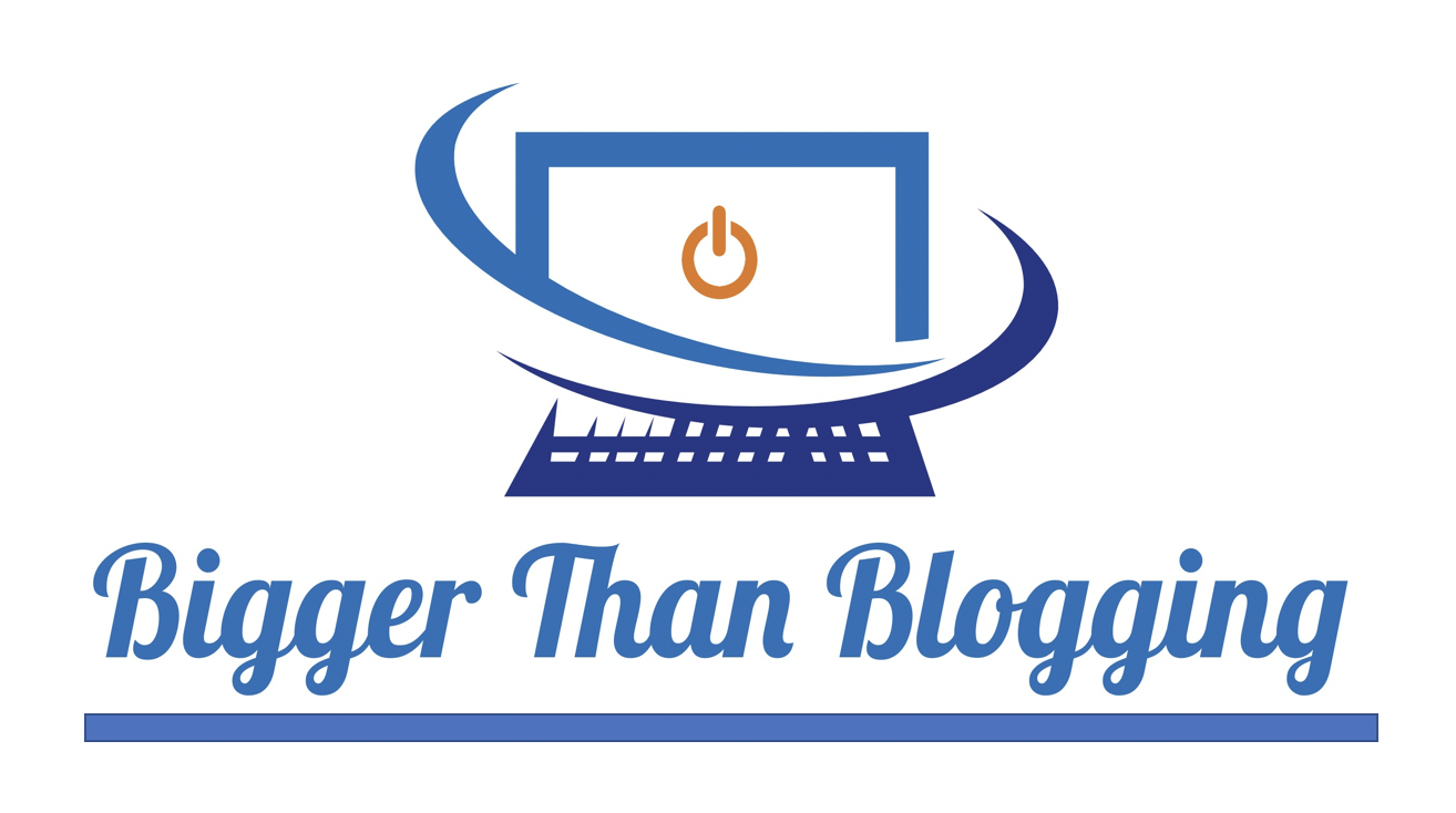 Bigger Than Blogging