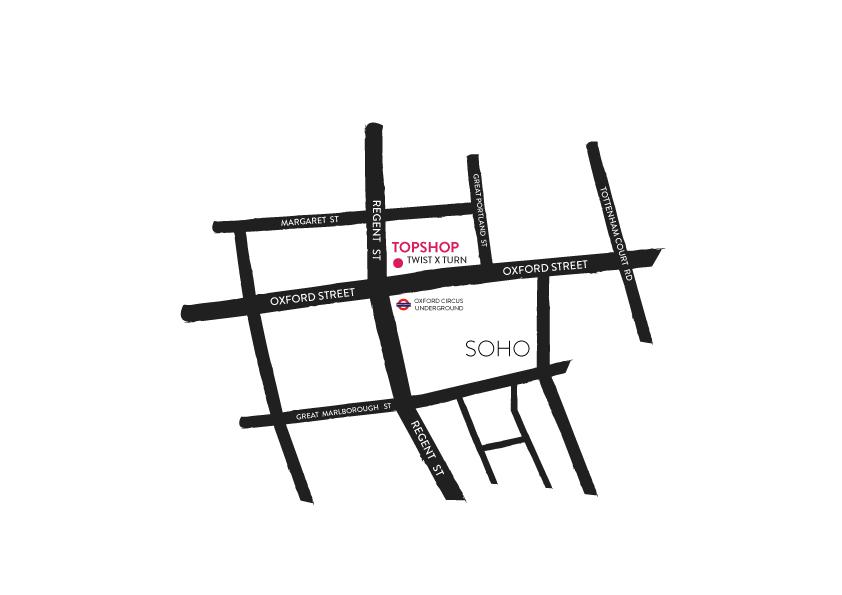 TWIST XTURN|TOPSHOP[Oxford Circus] - 214 Oxford st, Marylebone LondonW1C 1DA, UKTELEPHONE : +44 844 848 7487