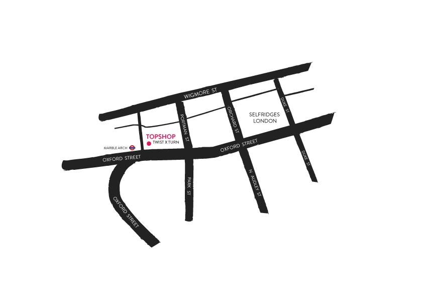 TWIST X TURN|TOPSHOP [Marble Arch] - 536-540 Oxford st, Marylebone LondonW1C 1LS, UKTELEPHONE : +44 20 7499 3193