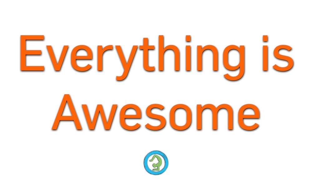 everything-is-awesome_orig.jpg