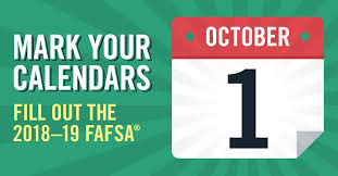 Mark your calendars for October 1 - Fill out the 2018-2019 FAFSA