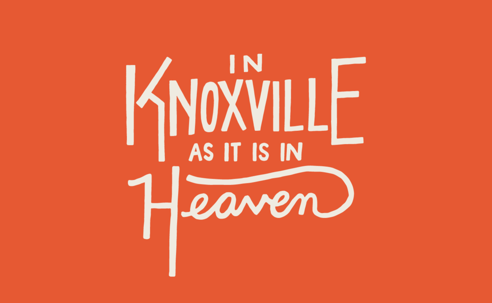 In Knoxville as it is in Heaven