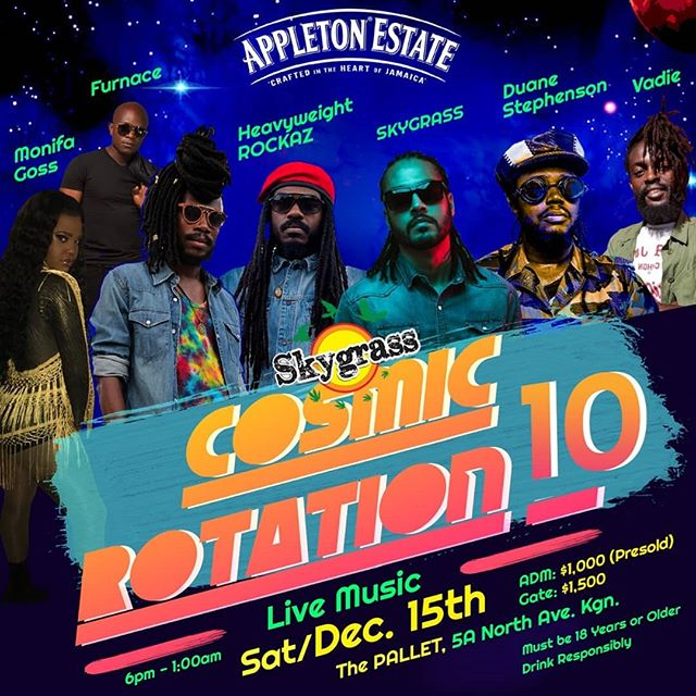 Appleton Estate Cosmic Rotation 10 Saturday Dec. 15th  6pm - 1:00am @thepalletja 5A North Ave, Kingston Join the Musical Revolution With @skygrassmusic @appletonestateja Presold: 1000 Available @thepalletja Or from one of our Ambassadors: @jheanell_876 @jhanine_jackson @marklalor @exxtrajordanary @afroaisianjamaican @ray_seen  Gate: 1500 Showtime: 7:00pm Part proceeds in aid of Maxfield Park Children's Home  Live @cosmicrotation Performances by: Duane Stephenson, Heavyweight Rockaz, SKYGRASS, Monifa Goss Furnace, Vadie @skygrassmusic @duanestephensonreggae @heavyweightrockaz @vadiemusic @monifa_goss @iamfurness  Special Guest Appearances