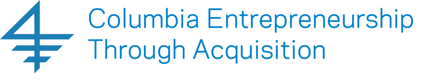 COLUMBIA ENTREPRENEURSHIP THROUGH ACQUISITION