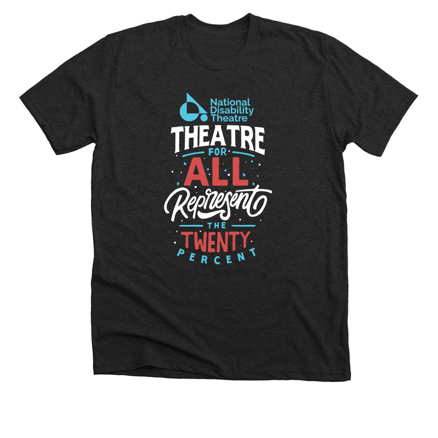 [Image Description: A T-shirt reads National disability theater. Theater for all. Represent the 20%. The font of the t-shirt is in light blue, white, and red. There are white and light blue twinkling stars and lines around the scribed words.]