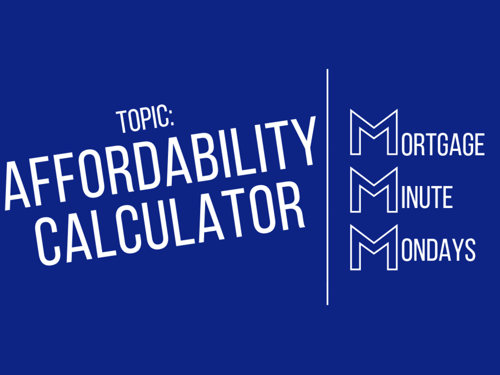 Mortgage Calculator-What Can You Afford?