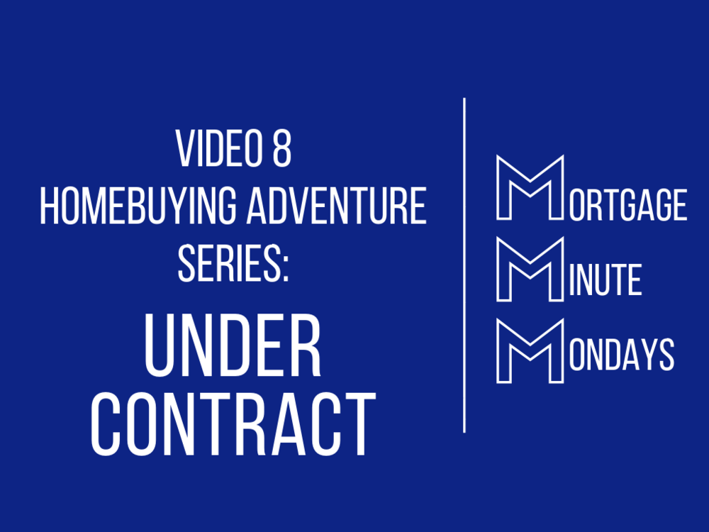 Video 8 Homebuying Adventure: Under Contract