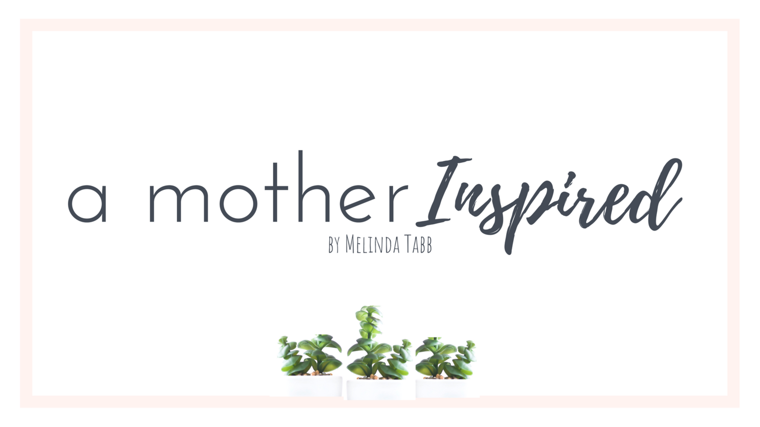 A Mother Inspired