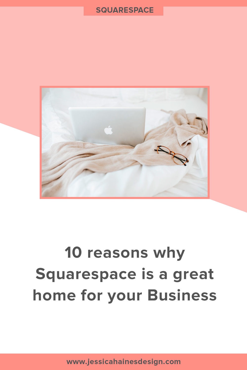 10 Reasons why Squarespace is a great home for your Business. Click through to find out how a Squarespace website could be a good fit for your business website |   www.jessicahainesdesign.com