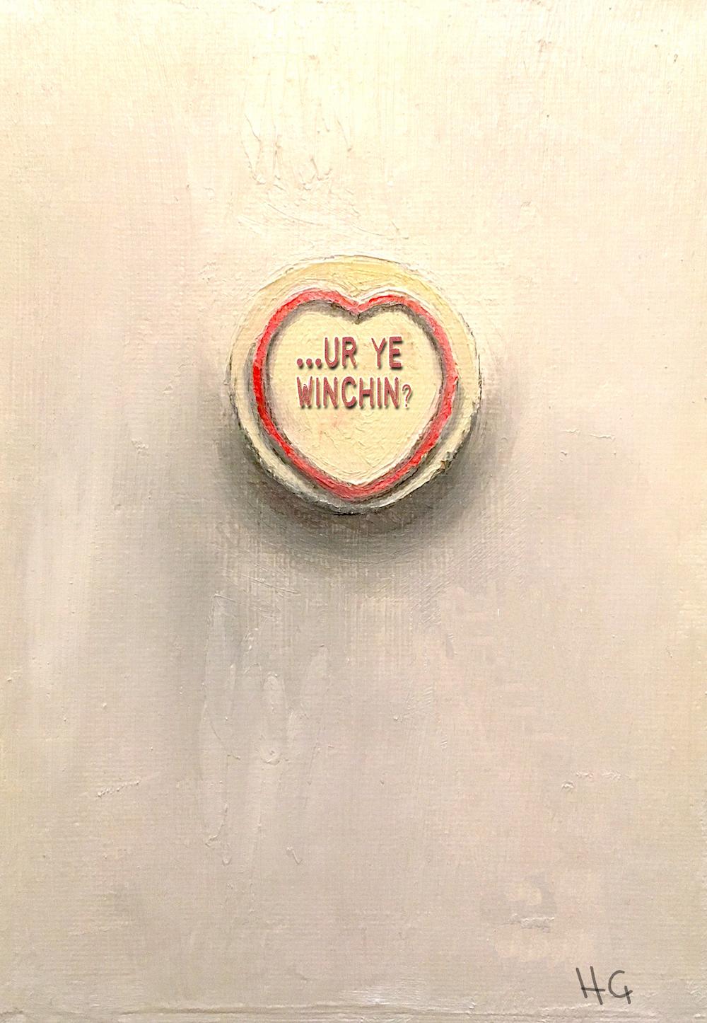 """Ur ye winchin?"""