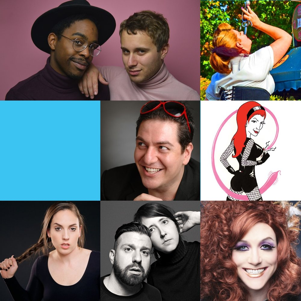 February 15 & 16, 2019   Hosted by Mehran Khaghani   FEATURING:  Fab the Duo (Power Couple Pop) Caitlin Peluffo (No-Limits Comedy) The Lady Aye (Astonishing Sideshow) Mistress B (Adult Balloon Art)  Miss Mona Mour (Drag Queen Extraordinaire)  Damian Bellino & Anne Rodeman (Pop Culture Critics)