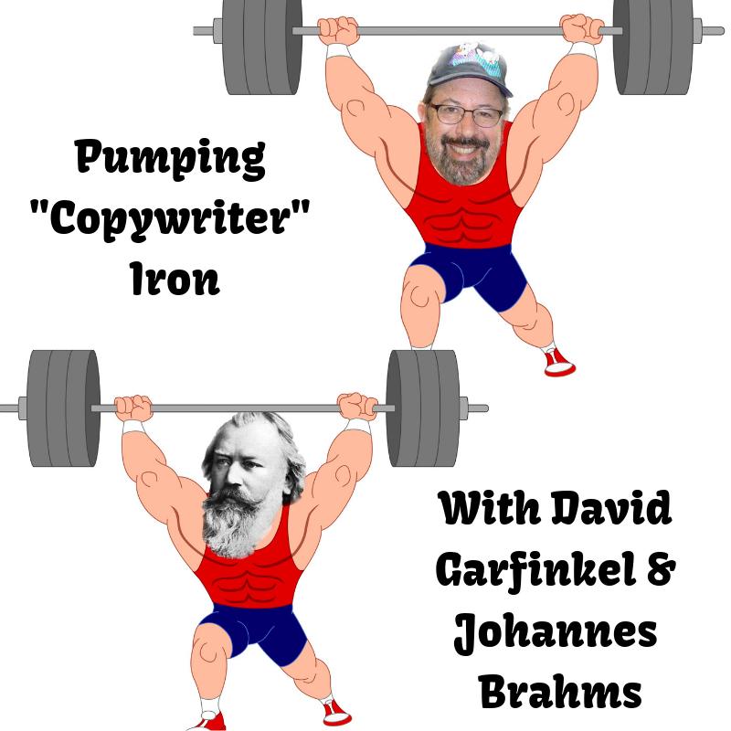 """Pumping """"Copywriter"""" Iron with Garfinkel & Brahms"""