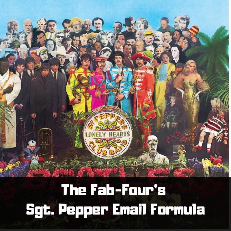 The Fab-Four's Sgt. Pepper Email Formula.jpg