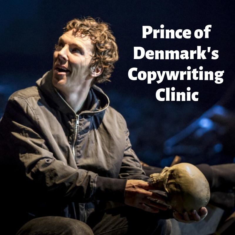 Prince of Denmark's copywriting clinic.jpg