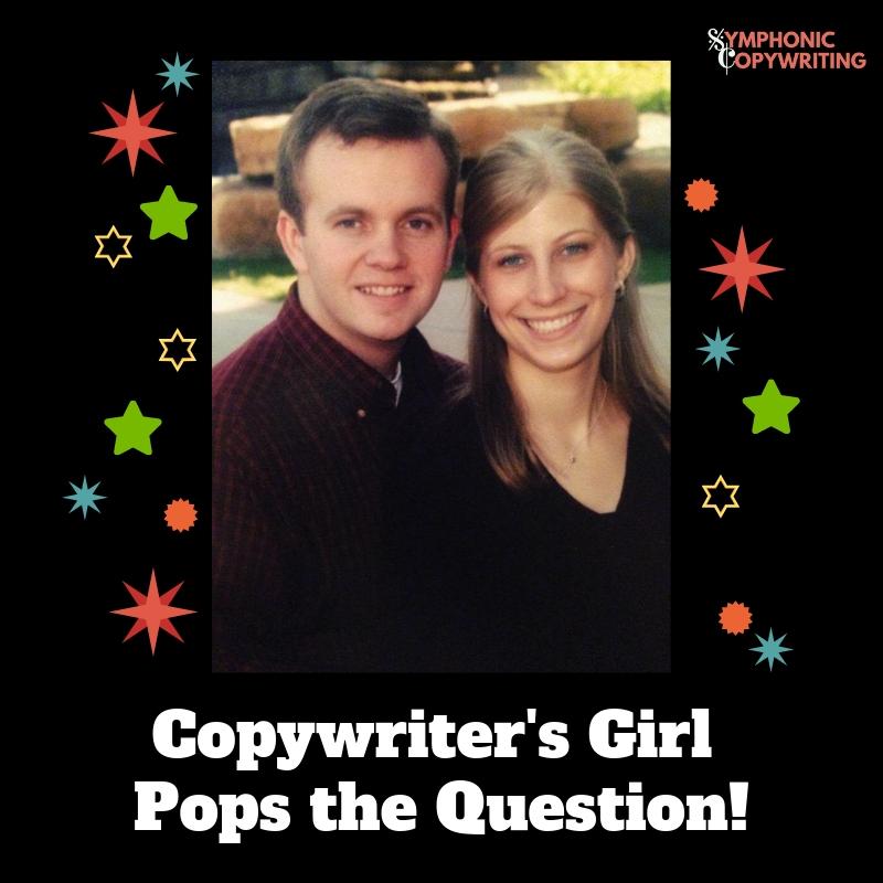 Copywriter's Girl Pops the Question.jpg