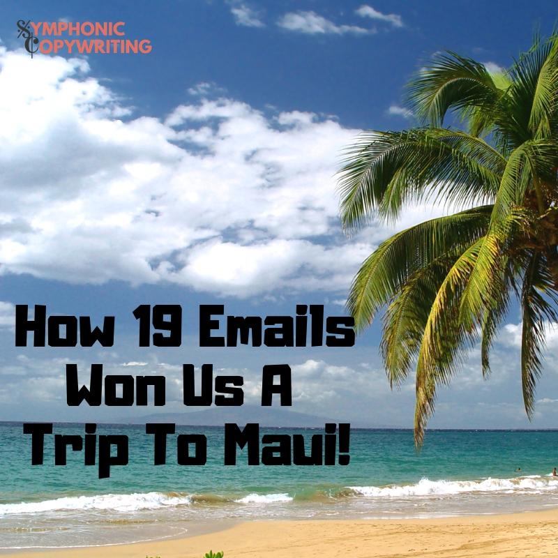 How 19 Emails Earned Trip to Maui!.jpg