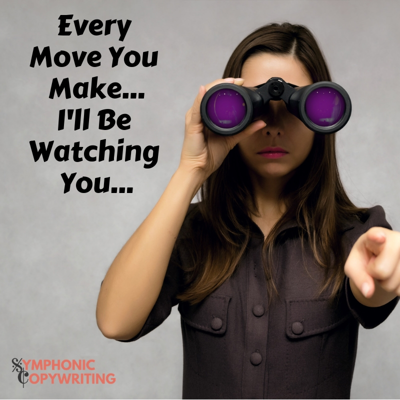 Every Move You Make... I'll Be Watching You....jpg
