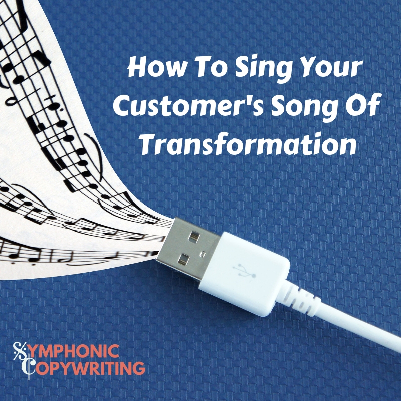 How To Sing Your Customer's Song Of Transformation.jpg