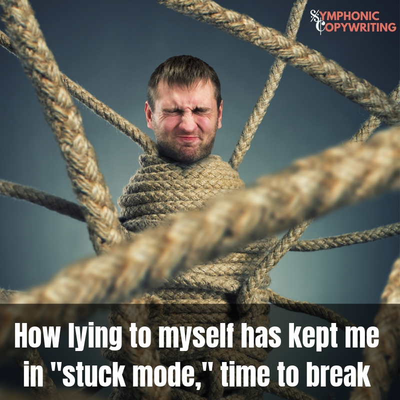 How lying to myself has kept me in _stuck mode,_ time to break free.jpg