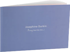 Josephine Durkin: Icing (Just Like This...)    Essay By Michael Odom  Exhibition Catalogue, 24 pages Texas A&M University – Commerce January 2012